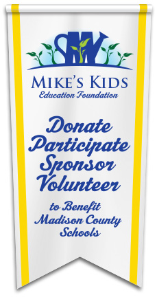 Mikes Kids, Education Foundation to benefit Madison County Schools.
